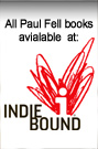 Paul Fell Books at Indie Bound